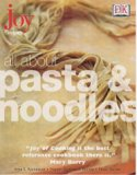 All About Pasta and Noodles (Joy of Cooking)