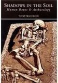 Shadows in the Soil Human Bones & Archaeology