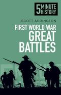 Five Minute History, Great Battles of the First World War