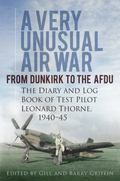 Very Unusual Air War : From Dunkirk to AFDU - the Diary and Log Book of Test Pilot
