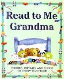 Read to Me Grandma: Stories, Rhymes and Songs to Enjoy Together - Caroline Repchuk - Hardcover - Special Value