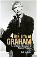 Life of Graham The Authorised Biography of Graham Chapman