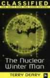 The Nuclear Winter Man (Classified, you can't hide the truth forever)