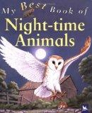 My Best Book of Night-time Animals (My Best Book Of...)