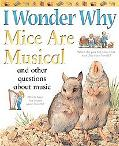 I Wonder Why Mice Are Musical And Other Questions About Music