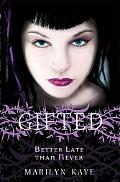 Better Late Than Never (Gifted Series)