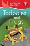 Kingfisher Readers L1: Tadpoles and Frogs (Kingfisher Readers. Level 1)