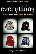 Everything A Book About Manic Street Preachers