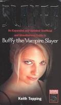 Slayer: An Expanded and Updated Unofficial and Unauthorised Guide to Buffy the Vampire Slaye...