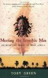 Meeting the Invisible Man: Secrets and Magic in West Africa