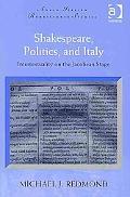 Shakespeare, Politics, and Italy (Anglo-Italian Renaissance Studies)