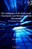 The Challenges of the Pentecostal, Charismatic and Messianic Jewish Movements (Ashgate New C...