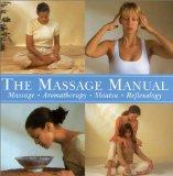 Massage Manual : Massage, Aromatherapy, Shiatsu, Reflexology