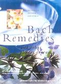 Bach Remedies and Other Flower Essences The Transforming and Healing Powers of Nature