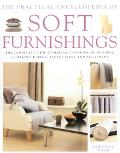 Practical Encyclopedia of Soft Furnishings The Complete Guide to Making Cushions, Slipcovers...