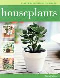 Houseplants Practical Gardening Handbook