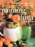 Painting China for the Home Inspirational Ideas for Designing and Painting Ceramics