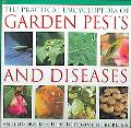 Practical Encyclopedia of Garden Pests and Diseases An Illustrated Guide To Common Problems ...