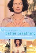 50 Natural Ways to Better Breathing