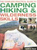 Complete Practical Guide to Camping, Hiking & Wilderness Skills How to Enjoy the Great Outdo...