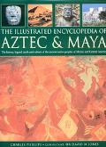 Illustrated Encyclopedia Of Aztec And Maya