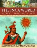 The Inca World: Ancient People & Places: Art, architecture, religion, everyday life and cult...