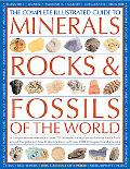 Complete Illustrated Guide to Minerals, Rocks & Fossils of the World