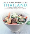 The Food and Cooking of Thailand: The Authentic Taste of South-East Asia: 150 Exotic Recipes...