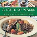 A Taste of Wales: Discover the Essence of Welsh Cooking with Over 30 Classic Recipes Shown i...