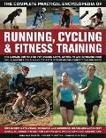 Complete Practical Encyclopedia of Running, Cycling and Fitness Training : Step-by-Step Inst...