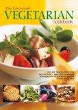The Best-Ever Vegetarian Cookbook: Over 200 recipes, illustrated step-by-step - each dish be...