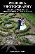 Wedding Photography - The Beginners Pocket Guide to The Wedding Day Routine