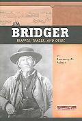 Jim Bridger Trapper, Trader, And Guide
