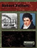 Robert Fulton: Engineer of the Steamboat