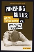 Punishing Bullies : Zero Tolerance vs. Working Together