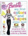 Barbie Mi Primer Libro de Pegatinas Sobre Colores y Formas/ My First Colors and Shapes Stick...