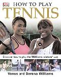 How To Play Tennis Learn How to Play Tennis with the Williams Sisters