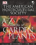 American Horticultural Society A-Z Encyclopedia Of Garden Plants