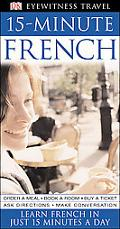 Dk Eyewitness Travel Guides 15-minute French Learn French in Just 15 Minutes a Day