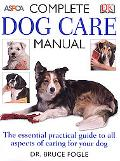 ASPCA Complete Dog Care Manual