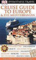 Dk Eyewitness Travel Guides Cruise Guides to Europe & the Mediterranean