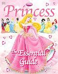 Disney Princess: The Essential Guide