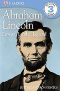 Abraham Lincoln: Lawyer, Leader, Legend (DK READERS)