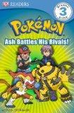 DK Reader Level 3 Pokemon: Ash Battles His Rivals! (Dk Readers. Level 3)