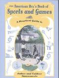 American Boys Book of Sports and Games A Practical Guide to Indoor and Outdoor Amusements