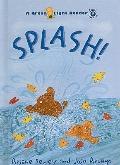 Splash! (Green Light Readers: Level 2 (Prebound))