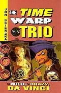 Da Wild, Da Crazy, Da Vinci (Time Warp Trio (Prebound))