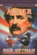 Abner & Me (Baseball Card Adventures (Prebound))