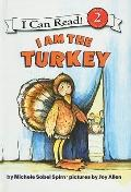 I Am the Turkey (I Can Read Books: Level 2 (Prebound))