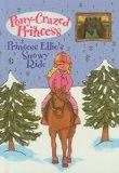 Princess Ellie's Snowy Ride (Pony-Crazed Princess (Prebound))